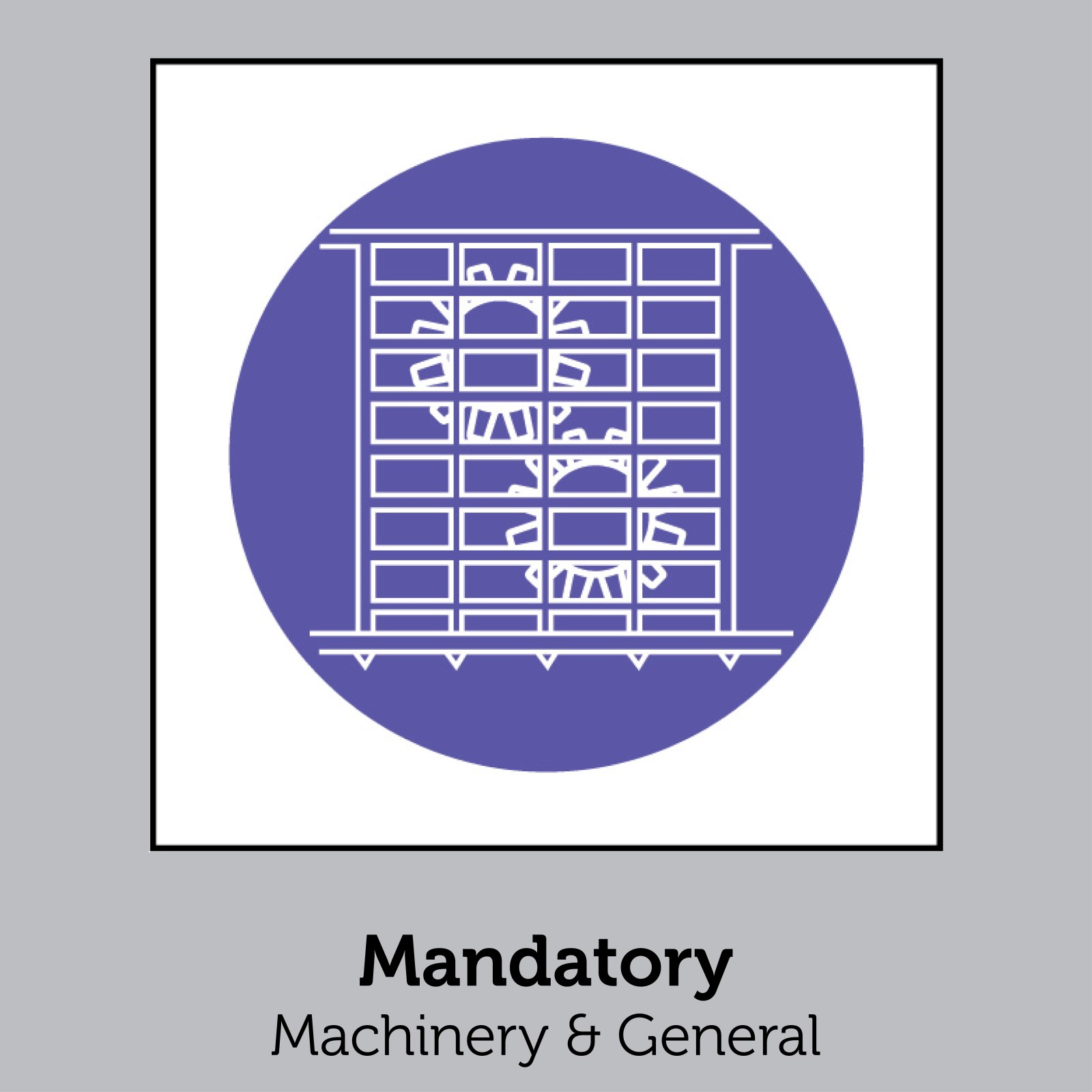 Mandatory - Machinery & General