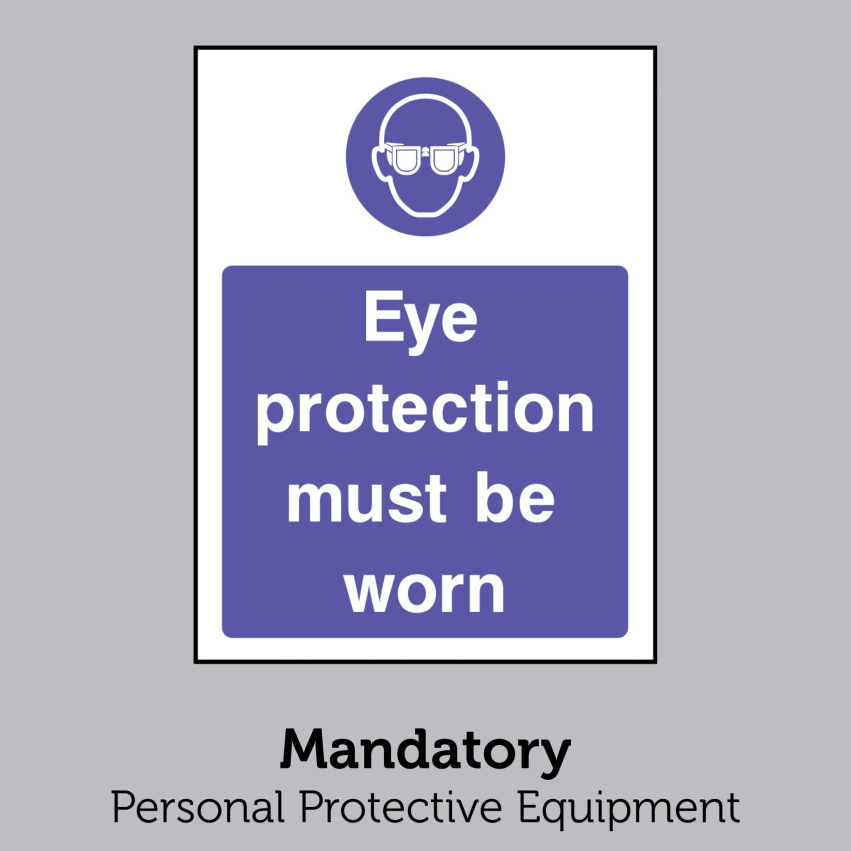 Mandatory - Personal Protective Equipment
