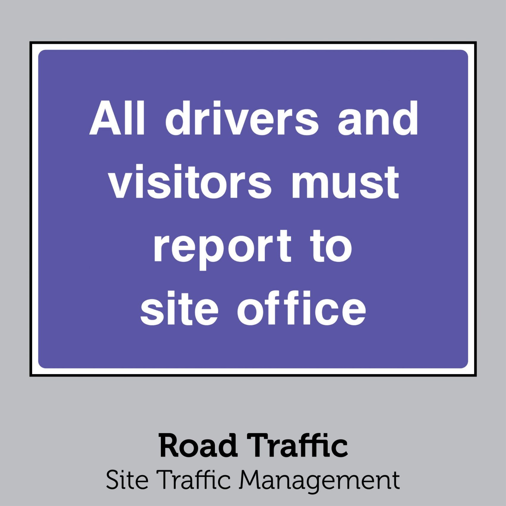 Road Traffic - Site Traffic Management